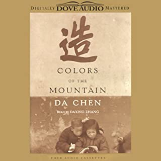 Colors of the Mountain                   By:                                                                                                                                 Da Chen                               Narrated by:                                                                                                                                 Daxing Zhang                      Length: 6 hrs and 13 mins     35 ratings     Overall 3.6