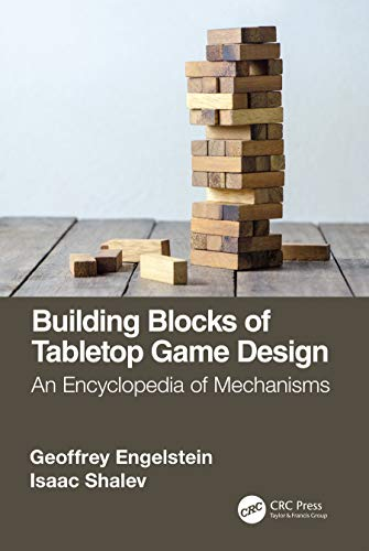 Building Blocks of Tabletop Game Design: An Encyclopedia of Mechanisms (English Edition)