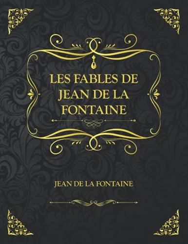 Les fables de Jean de la fontaine: Edition Collector - collège lycée étudiant