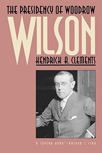 The Presidency of Woodrow Wilson