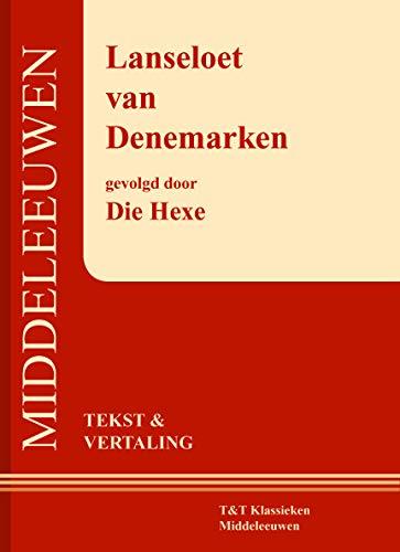 Lanseloet van Denemarken, gevolgd door Die Hexe: een mirakelspel en een klucht : tekst en vertaling (T & T klassieken Middeleeuwen)