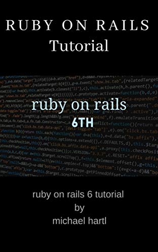 Ruby on Rails Tutorial: Ruby on Rails Tutorial, 6th Edition (English Edition)