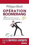 Opération boomerang - 365 idées pour faire revenir vos clients à l'heure d'internet