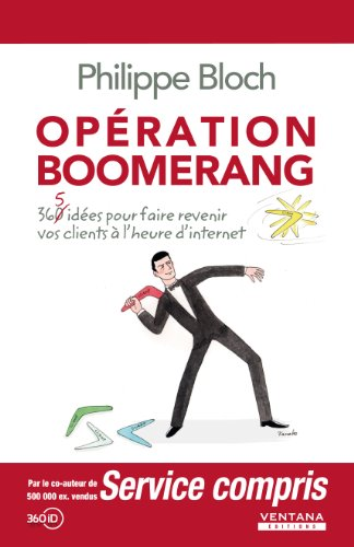 Opération boomerang : 365 idées pour faire revenir vos clients à l'heure d'internet (360 iD)