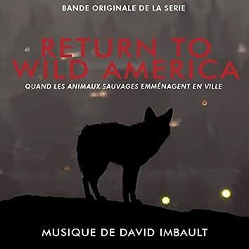 Return to Wild America, quand les animaux sauvages emménagent en ville (Bande originale de la série)