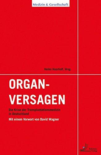 Organversagen. Die Krise der Transplantationsmedizin in Deutschland