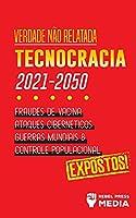 Verdade não Relatada: Technocracia 2030 - 2050: Fraudes de Vacina, Ataques Cibernéticos, Guerras Mundiais e Controle Populacional; Expostos! (Conspiracy Debunked)