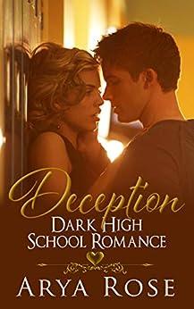 Deception: A Dark High School Romance by [Arya  Rose]