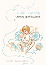 A Girl Like Tilly: Growing Up with Autism