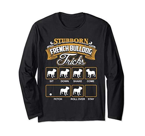 Stubborn French Bulldog Tricks Tee French Bulldog Shirt