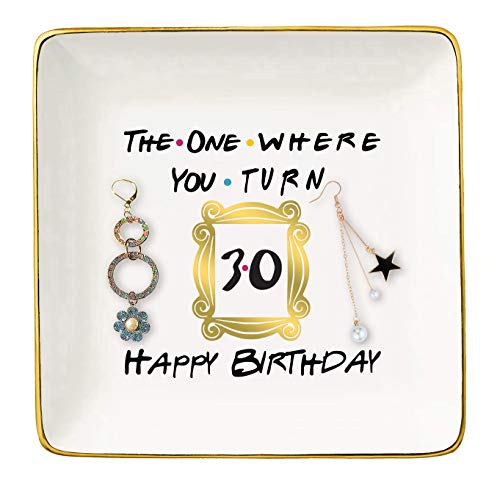 The One Where You Turn 30 Happy Birthday-Funny 30th Birthday Gift for Women,Her,Sister,Daughter,Best Friend,Coworker -Turn Thirty Gift-Ceramic Jewelry Holder Ring Dish Trinket Box Tray-Friends TV Show