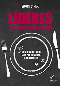 Líderes Se Servem Por Último (Portuguese Edition) by [Simon Sinek]