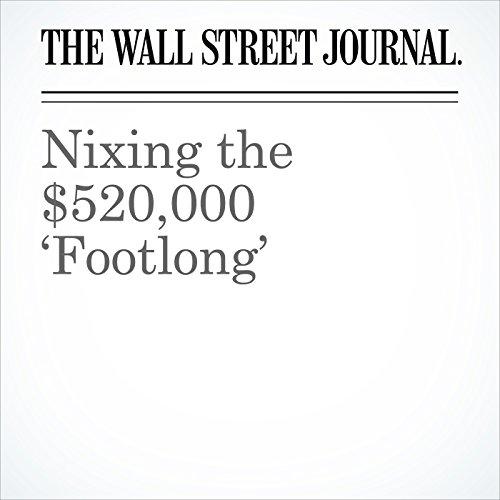 Nixing the $520,000 'Footlong' copertina
