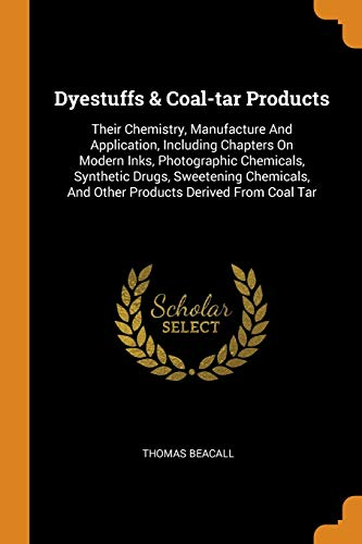 Dyestuffs & Coal-tar Products: T...