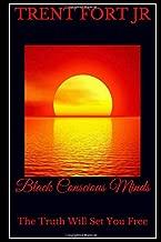 Black Conscious Minds: A Lie Don't Care Who Tells It (Black Consciousness)