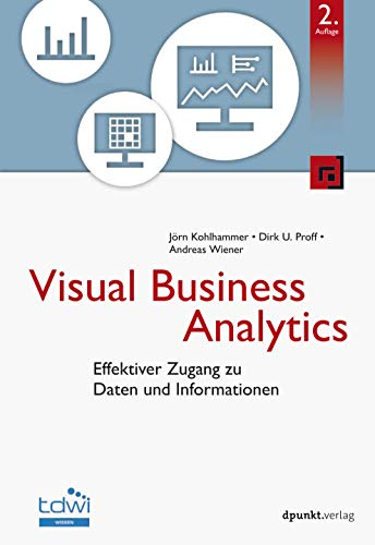 Visual Business Analytics: Effektiver Zugang zu Daten und Informationen (Edition TDWI)