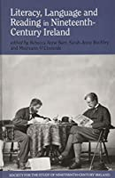 Literacy, Language and Reading in Nineteenth-Century Ireland (Society for the Study of Nineteenth-Century Ireland)