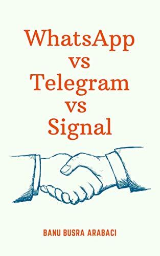 WhatsApp vs Telegram vs Signal (English Edition)