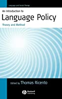 An Introduction to Language Policy: Theory and Method (Language and Social Change)