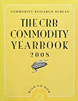 The CRB Commodity Yearbook 2008, with CD-ROM