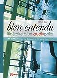 Bien Entendu - Itinéraire d'un audiophile - 2e édition