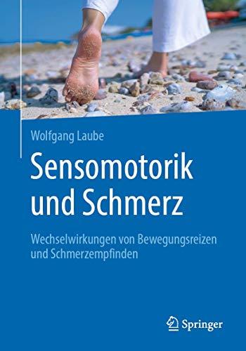 Sensomotorik und Schmerz: Wechselwirkungen von Bewegungsreizen und Schmerzempfinden