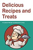 Delicious Recipes and Treats A Custom Recipe Cookbook for Leroy: Personalized Cooking Notebook.  6 x 9 in - 150 Pages Recipe Journal (Customized Cookbook Journal for him)