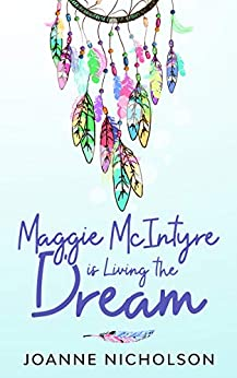 Maggie McIntyre is Living the Dream by [Joanne Nicholson]
