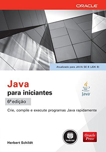 Java para Iniciantes: Crie, Compile e Execute Programas Java Rapidamente