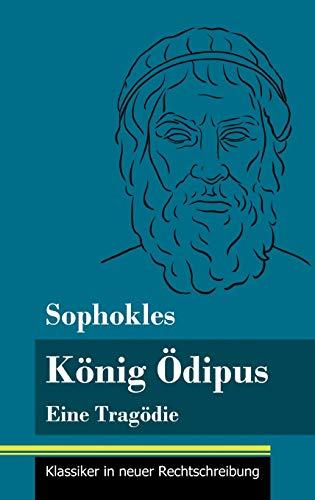 König Ödipus: Eine Tragödie (Band 76, Klassiker in neuer Rechtschreibung)