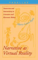 Narrative As Virtual Reality: Immersion and Interactivity in Literature and Electronic Media (Parallax: Re-Visions of Culture and Society)