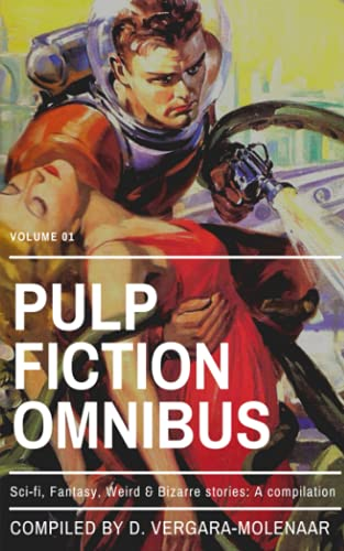Compare Textbook Prices for Pulp Fiction Omnibus Volume 01: Sci-fi, Fantasy, Weird & Bizarre Stories: A Compilation Pulp Fiction Omnibus Collection  ISBN 9798515745882 by Vergara, D.