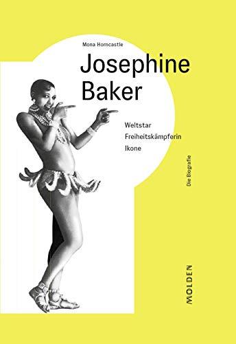 Josephine Baker: Weltstar - Freiheitskämpferin - Ikone