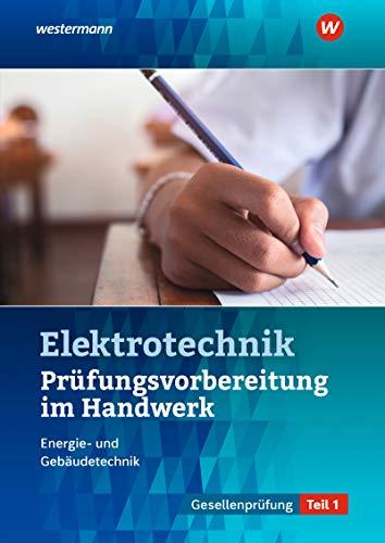 Prüfungsvorbereitungen / Elektroberufe: Prüfungsvorbereitung für die handwerklichen Elektroberufe: Teil 1 der Gesellenprüfung: Prüfungsvorbereitung