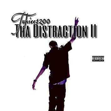 Tha Distraction 2