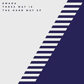 Three Way Is The Hard Way EP