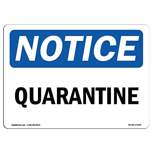 OSHA Notice Sign - Quarantine | Plastic Sign | Protect Your Business, Construction Site, Warehouse & Shop Area |  Made in The USA