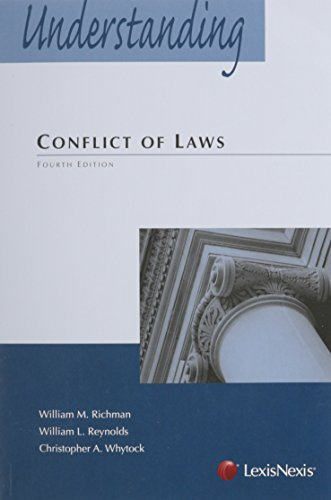 Compare Textbook Prices for Understanding Conflict of Laws Fourth Edition ISBN 9780769864495 by William M. Richman,William L. Reynolds,Christopher A. Whytock