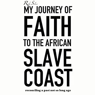My Journey of Faith to the African Slave Coast     Reconciling a Past Not So Long Ago              Written by:                                                                                                                                 Rafa Selase                               Narrated by:                                                                                                                                 Rafa Selase                      Length: 7 hrs and 24 mins     Not rated yet     Overall 0.0