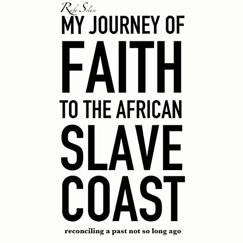 My Journey of Faith to the African Slave Coast audiobook cover art