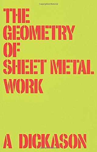 Compare Textbook Prices for The Geometry of Sheet Metal Work 1 Edition ISBN 9780582009615 by Dickason, A