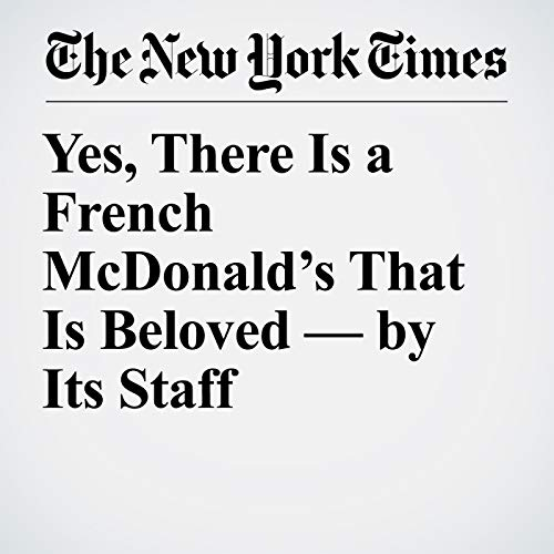 Yes, There Is a French McDonald's That Is Beloved — by Its Staff copertina