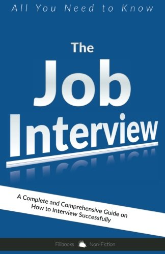 The Job Interview: All You Need to Know