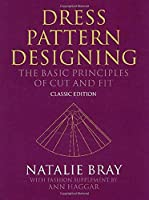 Dress Pattern Designing (Classic Edition): The Basic Principles of Cut and Fit