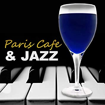 Paris Cafe & Jazz – Vintage Jazz for Lovely Cafe, Beautiful Background Music for Coffee Time, Smooth Jazz, Jazz Day & Night