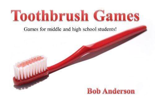 Toothbrush Games: Games for middle and high school students! (English Edition)