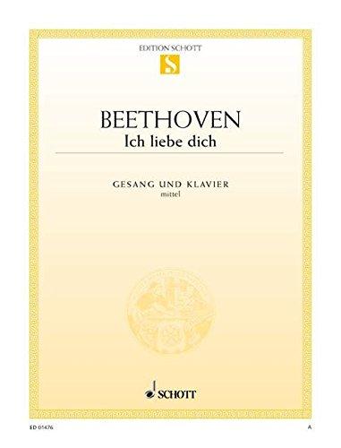 Ich liebe dich: G-Dur. WoO 123. mittlere Singstimme und Klavier. (Edition Schott Einzelausgabe)