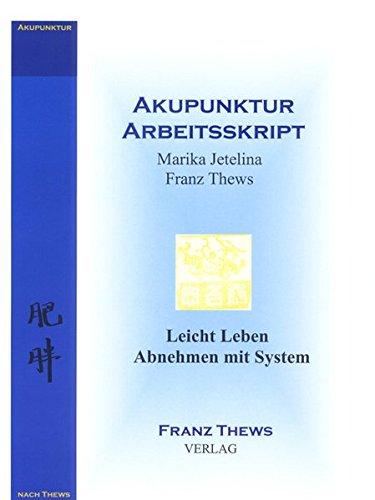 Leicht Leben - Abnehmen mit System: Übergewicht - Adipositas - TCM - Akupunktur
