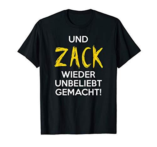 UND ZACK WIEDER UNBELIEBT GEMACHT T-Shirt Geschenkidee