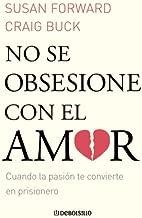 No se obsesione con el amor (Spanish Edition)